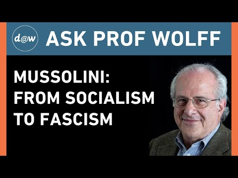 AskProfWolff: Mussolini: From Socialism to Fascism