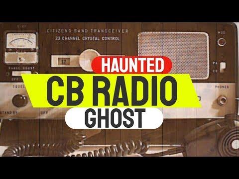 Haunted CB Radio GhostsTrue Ghost Story