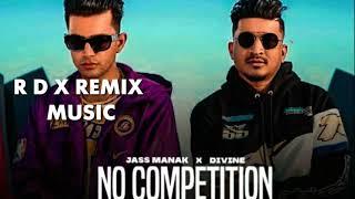 no competition remix jass manak ft divine