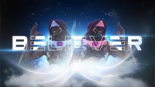BELIEVER | A Destiny 2 Dualtage By Louoh