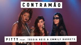 Pitty & Tássia Reis & Emmily Barreto - Contramão
