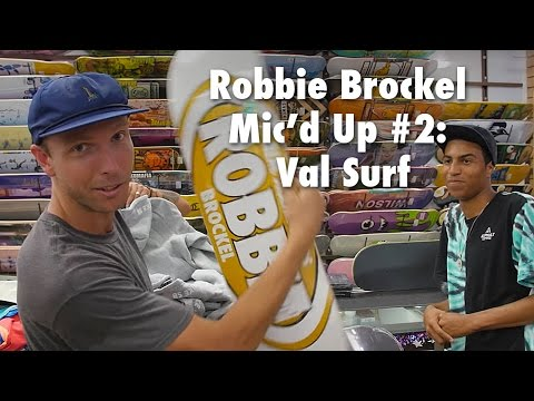 Robbie Brockel Mic'd Up #2 : Val Surf
