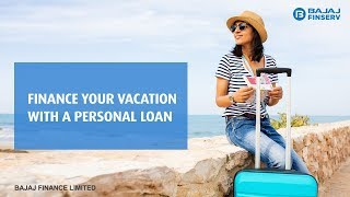 Finance your Vacation with a Personal Loan