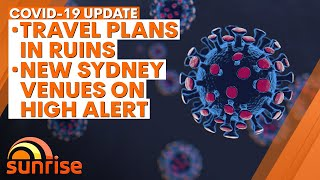 COVID-19 Update: Christmas travel plans in ruins; new Sydney venues on high alert   7NEWS