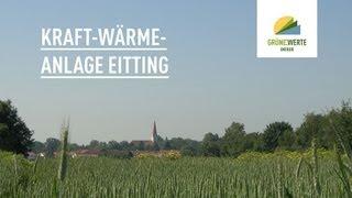 preview picture of video 'Ökologische Geldanlage: Video der Kraft-Wärme-Anlage in Eitting der Grüne Werte Energie GmbH'