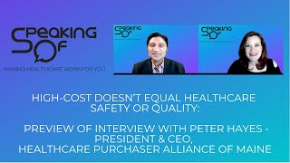 High-Cost Doesn't Equal Healthcare Quality or Safety - Preview of Interview with Peter Hayes