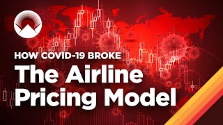 How COVID-19 Broke the Airline Pricing Model
