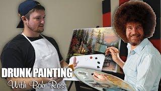 Getting Drunk & Painting w/Bob Ross