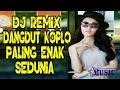 Download Lagu DJ REMIX DANGDUT KOPLO PALING ENAK SEDUNIA Mp3 Free