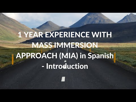 Mass Immersion Approach (MIA) Spanish Introduction / 1 Year Update