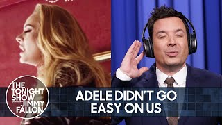 Adele's New Song Isn't Easy on Anyone | The Tonight Show Starring Jimmy Fallon