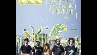 Supercombo - Todo Dia É Dia De Comemorar