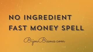 NO INGREDIENT FAST MONEY SPELL