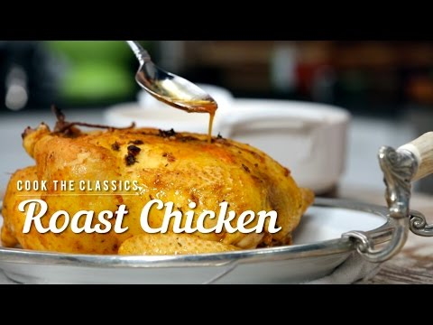 How to Make Classic Roast Chicken | Cook the Classics