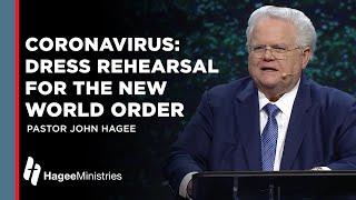 Pastor John Hagee: Coronavirus: Dress Rehearsal for the New World Order