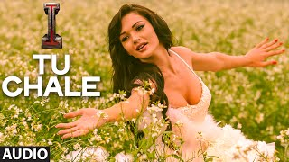 'Tu chale' FULL AUDIO Song 'I'