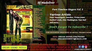 DJ Madsilver - Pure Timeless Singers Vol. 5 (Reggae Mixtape 2013)