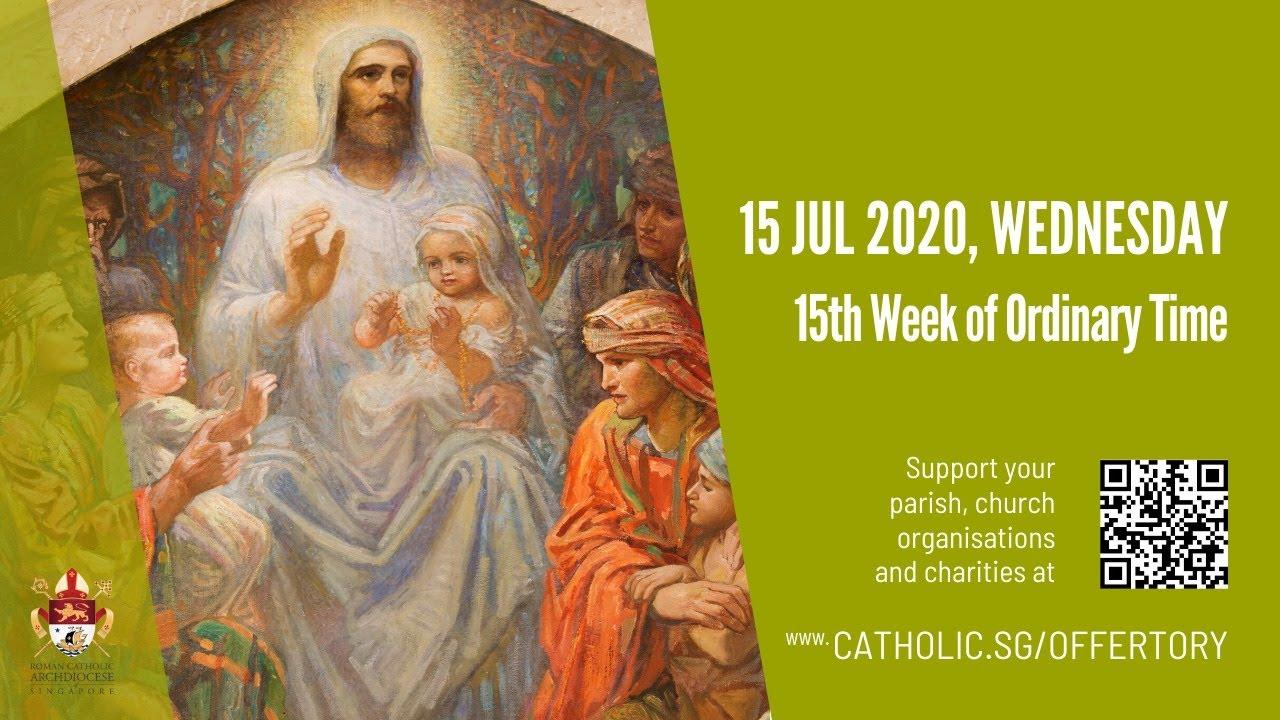 Catholic Daily Mass Today 15th July 2020, Catholic Daily Mass Today 15th July 2020 Wednesday, 15th Week of Ordinary Time 2020