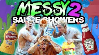 MESSY SAUCE SHOWERS 2!!