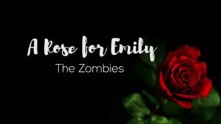A Rose for Emily Lyrics // The Zombies