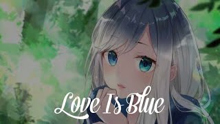 Nightcore: LOVE IS BLUE