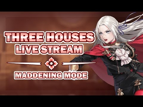 Three Houses Maddening Mode: Crimson Flower Stream