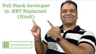 Full Stack developer in .NET Explained  ( Hindi )