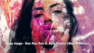 Junge Junge   Run Run Run Ft  Kyle Pearce (Bice B Remix)