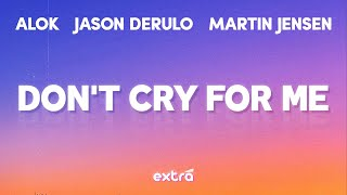 Alok, Martin Jensen & Jason Derulo - Don't Cry For Me (Lyrics)