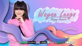 Download lagu Happy Asmara Wayae Lungo Mp3
