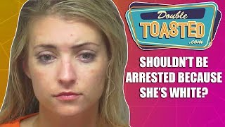 DRUNK WOMAN TELLS POLICE THEY CAN