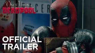 Once Upon A Deadpool  | Official Trailer #1 | 2018