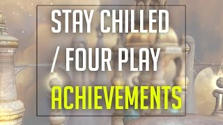 Stay Chilled / Four Play Achievements (Throne of the Four Winds)