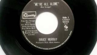 Bruce Murray - We're All Alone