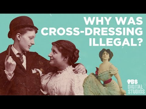Why Was Crossdressing Illegal?