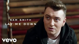 Sam Smith — Lay Me Down