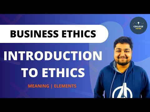 Introduction to Business Ethics   Elements of Business Ethics   Business Ethics