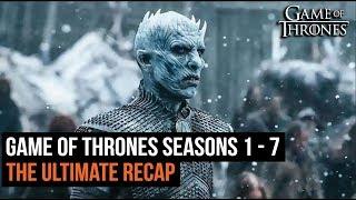 The Ultimate Game of Thrones Recap Seasons 1 - 7