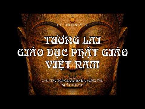 Tương lai giáo dục Phật giáo Việt Nam (02/10/2010) Thích Nhật Từ