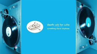 Death Cab for Cutie - Something About Airplanes (1998) *Vinyl Rip* Full Album Stream