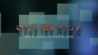 "Bande annonce ""Opus 109 Média"""