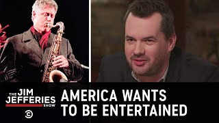 All America Wants Is the Most Entertaining Candidate - The Jim Jefferies Show