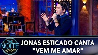 Jonas Esticado Canta ''Vem Me Amar'' | The Noite (300819)