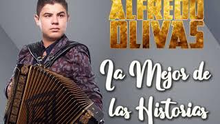 Alfredo Olivas   La Mejor de las Historias