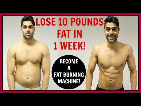 Lose 10 Pounds Fat In 1 Week - BECOME A FAT BURNING MACHINE