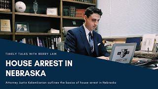 How do I Qualify for House Arrest? | Nebraska Defense Lawyers
