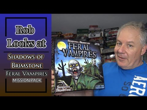 Rob Looks at Shadows of Brimstone: Feral Vampires Mission Pack