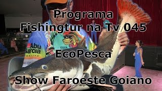 Programa Fishingtur na TV 045 - Pesqueiro Eco Pesca