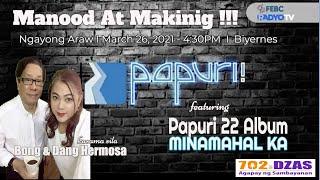 PAPURI RADIO PROGRAM AT 702 DZAS FEBC RadyoTV WITH BONG AND DANG HERMOSA FEATURING PAPURI! 22 ALBUM.
