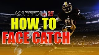 How To Face Catch (Tutorial) - Madden 15 PS4 Ultimate Team
